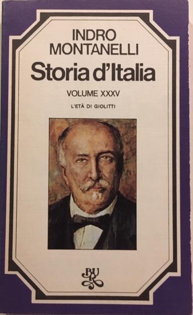 Indro Montanelli - Storia d'Italia. Volume XXXV. L'età di Giolitti. Anno 1977. Rizzoli - Editore, Milano