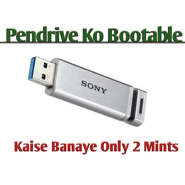 Pendrive Bootable Kaise Banaye