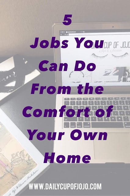 5 Jobs You Can Do From the Comfort of Your Own Home