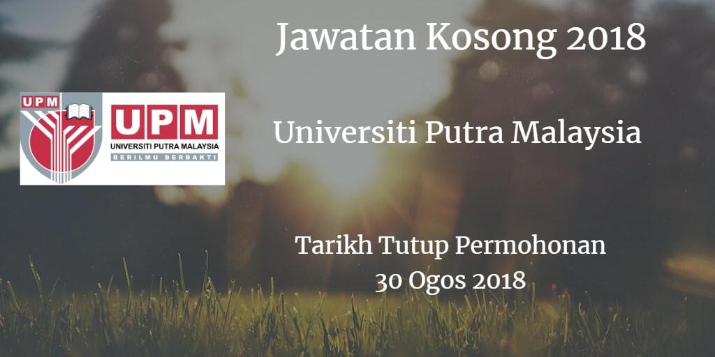Jawatan Kosong UPM 30 Ogos 2018