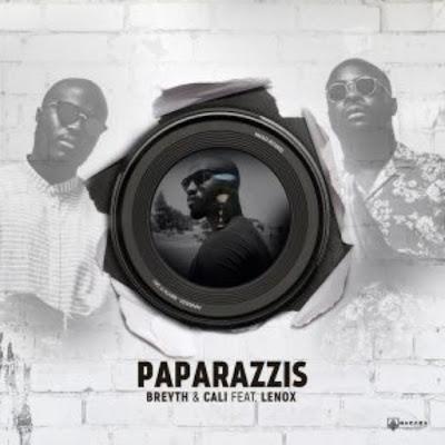 Breyth & Cali feat. Lennox – Paparazzis.
