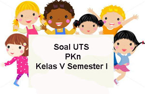 Soal UTS PKn Kelas 5 Semester 1 plus Kunci Jawaban