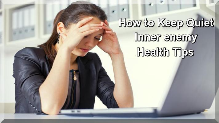 How to Keep Quiet Inner enemy Health Tips