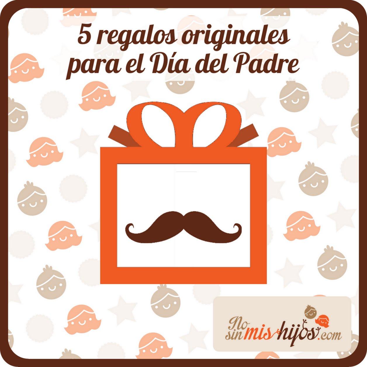 No sin mis hijos 5 regalos originales para el d a del padre - Regalos a padres ...