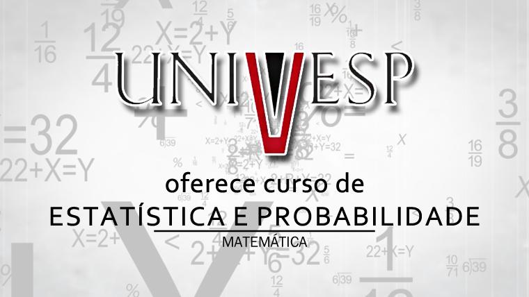 UNIVESP oferece curso de Estatística e Probabilidade online e gratuito