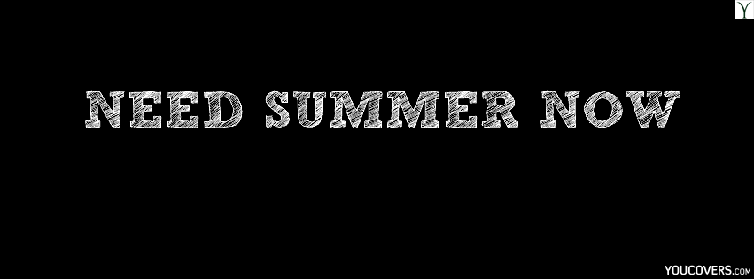 Funny Facebook Covers For Guys Funny Quotes Fb Covers Photo For Timeline Need Summer Now Black Background Pictures