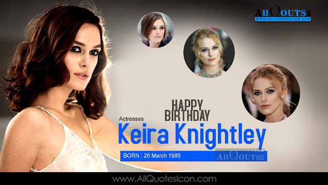 English-Keira Knightley-Birthday-English-quotes-Whatsapp-images-Facebook-pictures-wallpapers-photos-greetings-Thought-Sayings-free