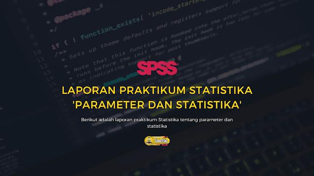 laporan praktikum tentang parameter dan statistika