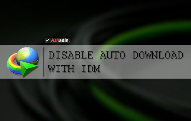 2 Cara agar File yang di Download tidak otomatis terdownload dengan IDM