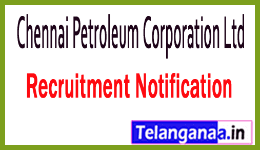 Chennai Petroleum Corporation Ltd CPCL Recruitment Notification