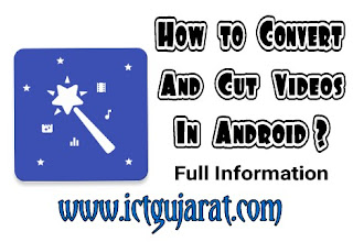 How to convert and cut videos in android ? Ict gujarat