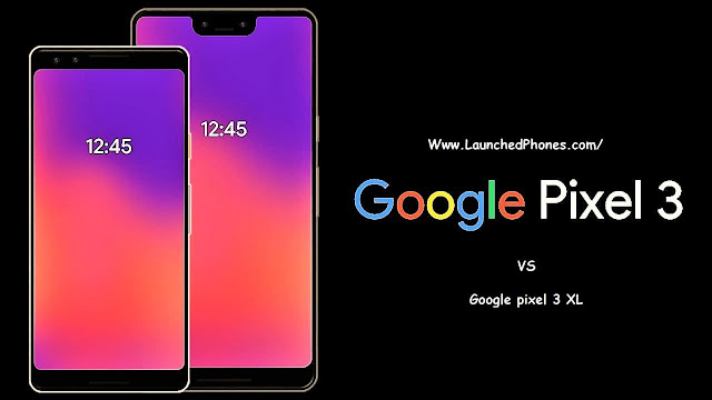 Google launched their most awaited flagship mobile phones inwards the  Google Pixel 3XL vs Google Pixel 3 differences
