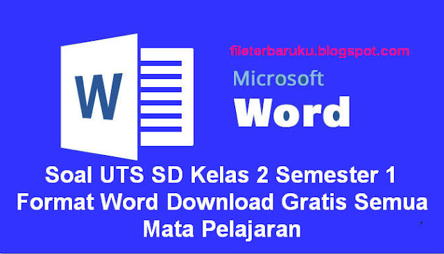 Soal Uts Sd Kelas 2 Semester 1 Format Word Download Gratis Semua Mata Pelajaran Guru Story