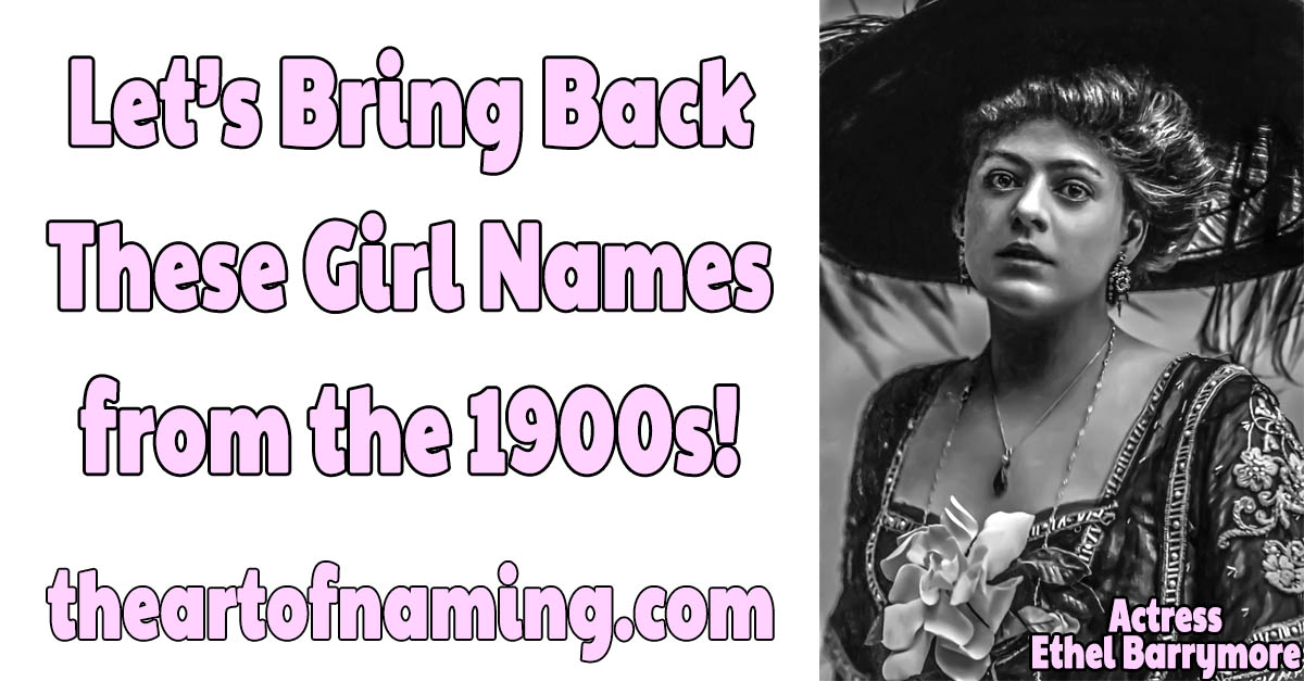 The Art of Naming: Shall We Bring Back These Girl Names from