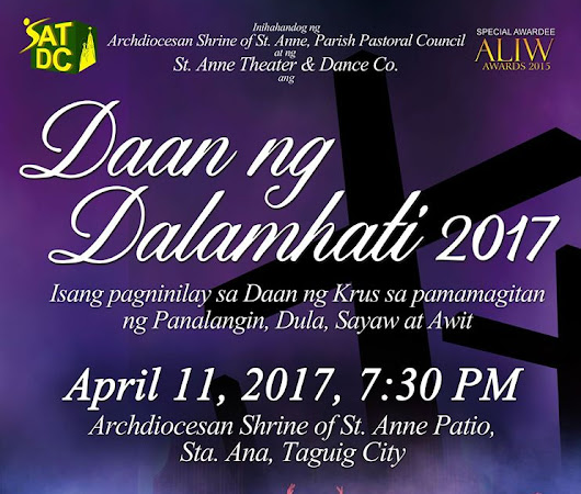 Daan ng Dalamhati 2017 Presented By The St. Anne Theater and Dance Company - Free Admission