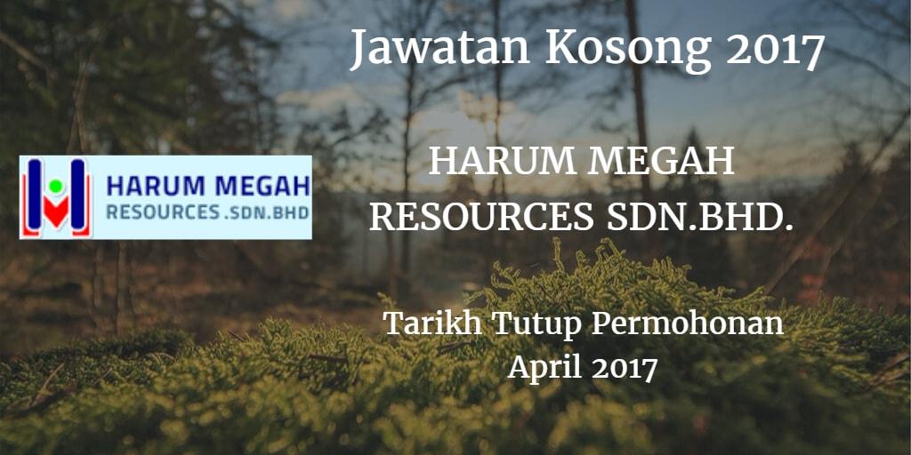 Jawatan Kosong HARUM MEGAH RESOURCES SDN.BHD. April 2017