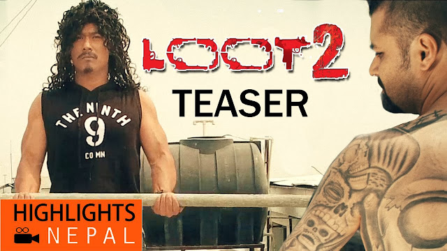 LOOT 2 - New Nepali Movie Official Trailer Ft. Saugat Malla, Dayahang Rai