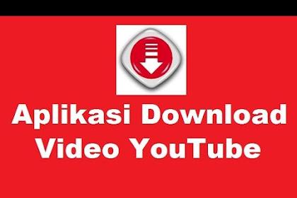 Kumpulan Aplikasi Download Video Youtube Untuk Android