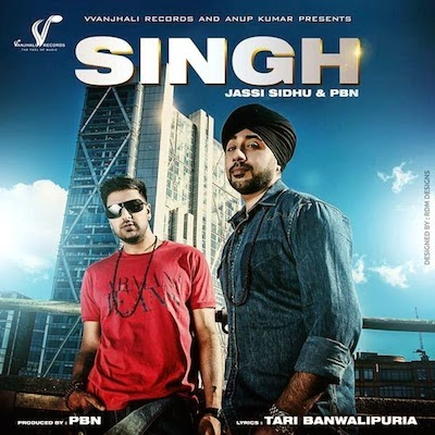 Singh - Jassi Sidhu & PBN Mp3 Song Download