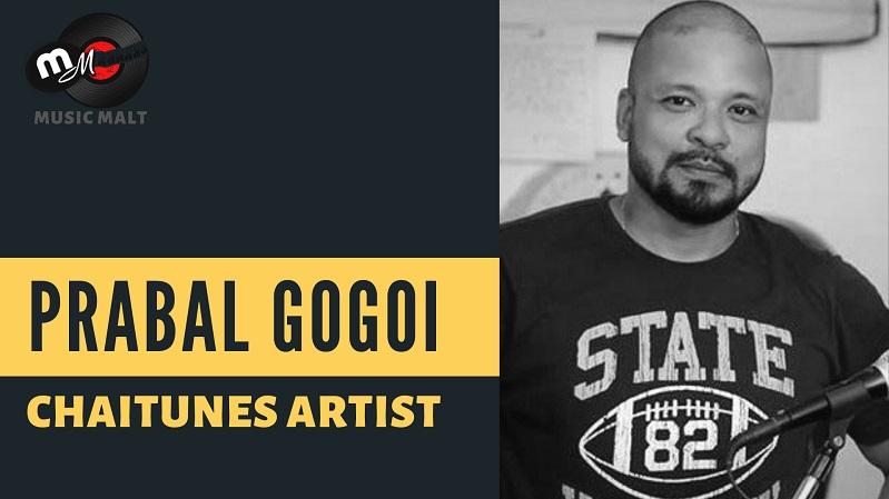 Prabal Gogoi - ChaiTunes Artist