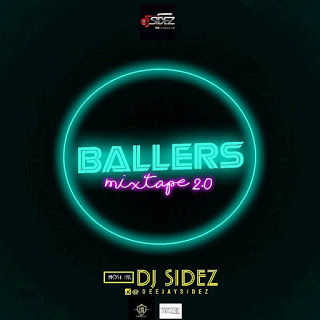 DOWNLOAD MIXTAPE: DJ Sidez - Ballers Mixtape 2.0
