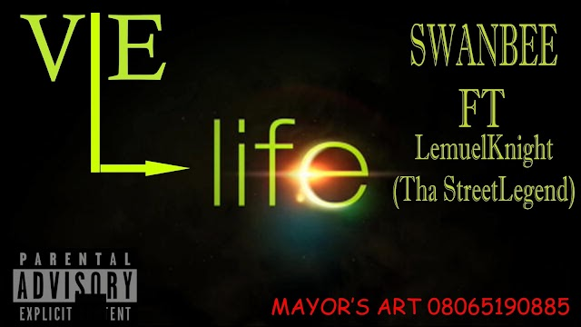 H*T SINGLE VIE (LIFE) BY SWANBEE FT LEMUELkNIGHT
