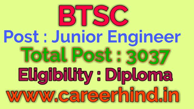 BTSC 3037 Junior Engineer govt job recruitment 2019
