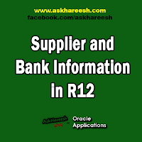Supplier and Bank Information in R12, www.askhareesh.com