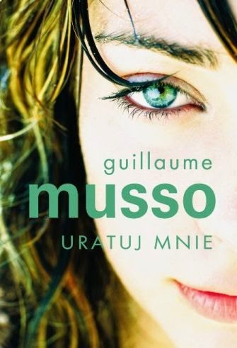 Guillaume Musso- Uratuj mnie