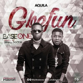 "music: Base One - ""Gbefun"" Ft. Small doctor"