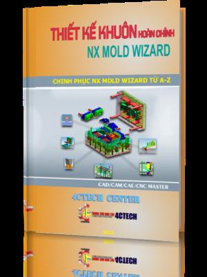 Giáo trình thiết kế Khuôn hoàn chỉnh NX MOLD wizard - CAD/CAM Việt Nam
