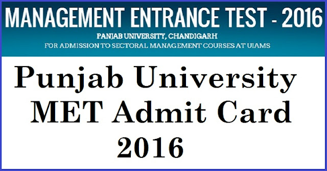 Panjab University (PU) MET Admit Card 2016  - Download Hall Ticket @ met.puchd.ac.in