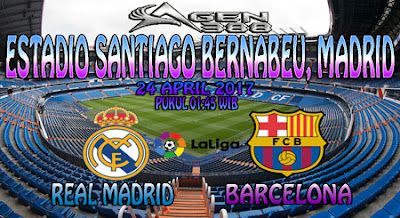 PREDIKSI SKOR BOLA REAL MADRID VS BARCELONA 24 APRIL 2017