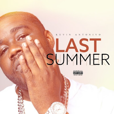 mp3, song, playlist, hiphop, rap, new music, singer, rapper, mixtape, ep, Kevin Antoni'Yo, Last Summer