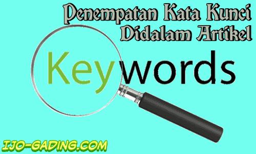 cara menempatkan kata kunci dalam artikel Cara Menempatkan Kata Kunci Dalam Artikel Dengan Benar