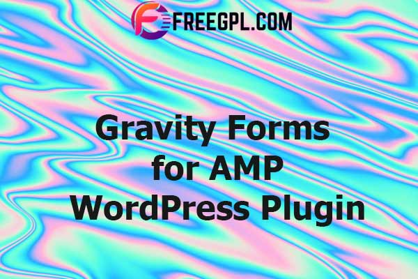 Gravity Forms Support in AMP Nulled Download Free