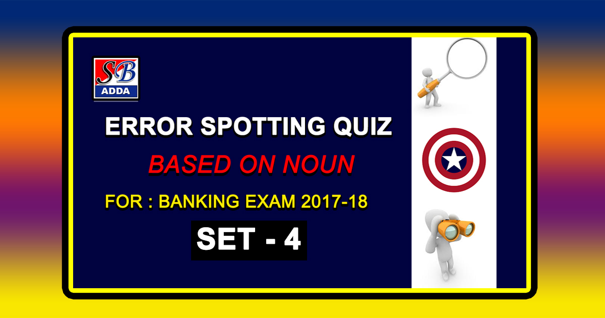 Nouns – Error Spotting Quiz 4 | For Banking Exam 2017