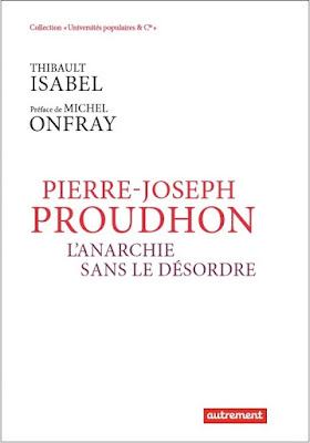 Pierre-Joseph Proudhon.Thibault Isabel, Michel Onfray, éditions autrement