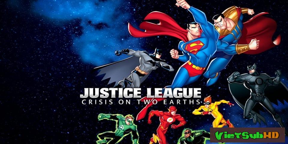 Phim Những Siêu Nhân Công Lý: Khủng Hoảng Trên Không VietSub HD | Justice Lague: Crisis On Two Earths 2010
