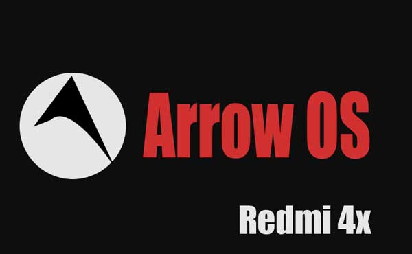 Download Arrow OS Rom PIE [Official] Redmi 4x
