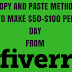 COPY AND PASTE METHOD TO MAKE $50-$100 PER DAY FROM FIVERR