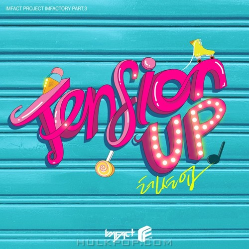 IMFACT – IMFACTORY PART.3 Tension Up – Single