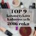 TOP 9 | Najlepsze kosmetyki z kolorówki roku 2016