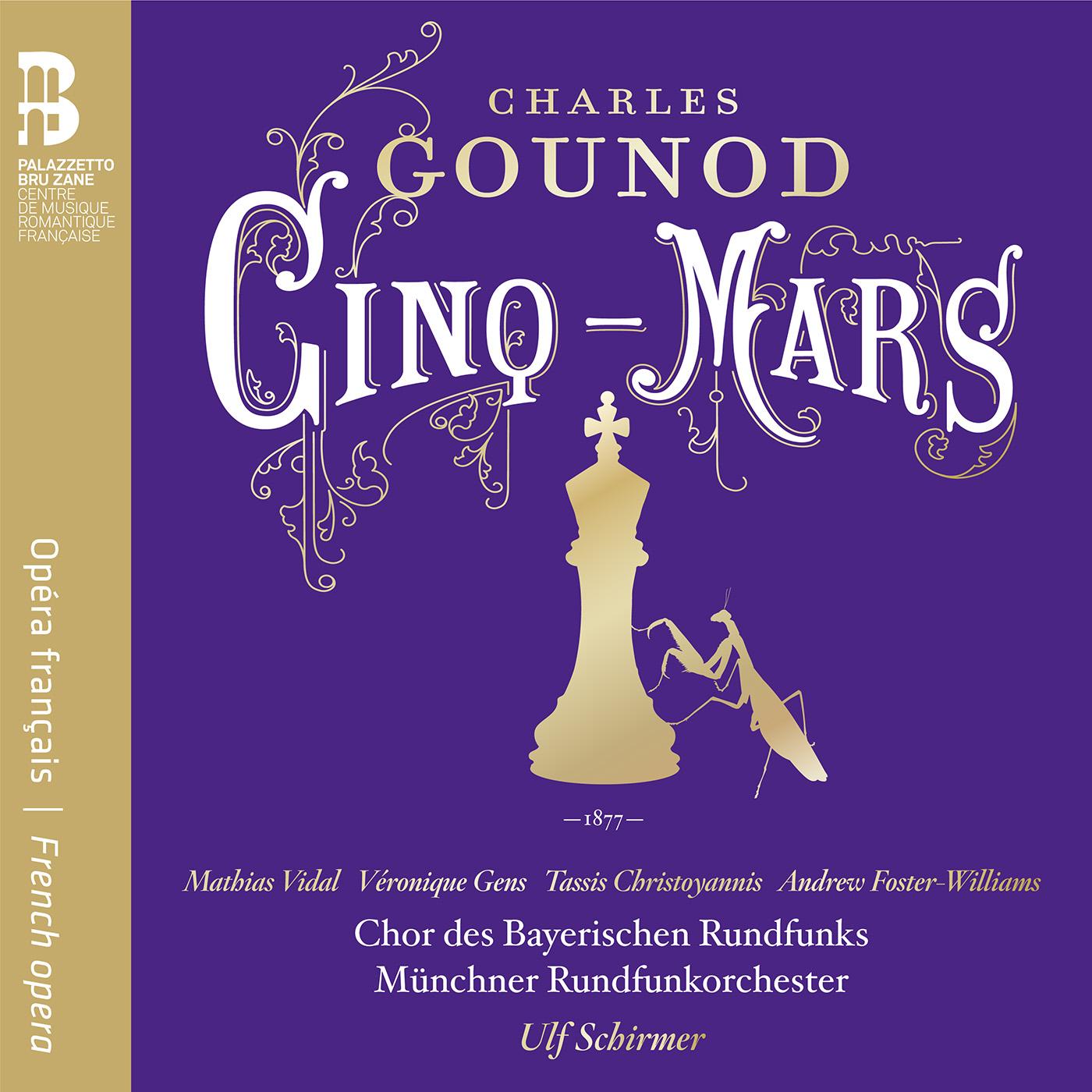 IN REVIEW: Charles Gounod - CINQ-MARS (Ediciones Singulares ES 1024)