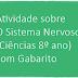 Atividade sobre O Sistema Nervoso (Ciências 8º ano) com Gabarito