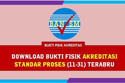 Download Bukti Fisik Akreditasi Standar Proses (No 11 - 31) Terbaru 2019