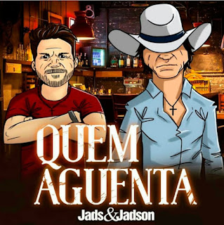 Baixar Jads e Jadson – Quem Aguenta (2017)