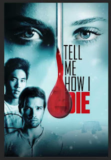 Tell Me How I Die (2016)