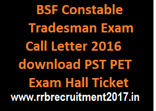 BSF GD Admit Card 2016 Call Letter JK Constable Hall Ticket Download @ bsf.nic.in
