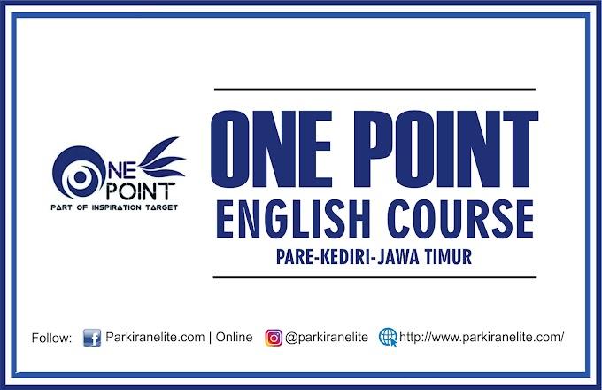 ONE POINT ENGLISH COURSE: Tempat Kursus Bahasa Inggris Berkualitas di Pare Kediri